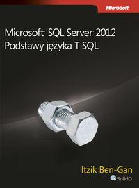 Microsoft SQL Server 2012. Podstawy języka T-SQL
