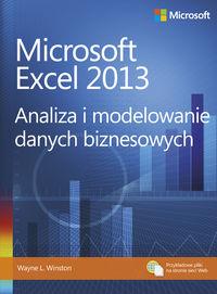 Microsoft Excel 2013. Analiza i modelowanie danych