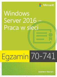 Egzamin 70-741:Windows Server 2016 Praca w sieci
