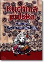 Kuchnia Polska Hanny Szymanderskiej Barbara Gers Jedyne