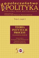 Społeczeństwo i polityka. Podstawy nauk.. T.1 cz.1