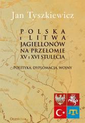 Polska i Litwa Jagiellonów na przełomie XV i XVI..