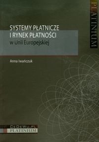 Systemy płatnicze i rynek płatności w Unii Europejskiej