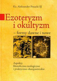 Ezoteryzm i okultyzm - formy dawne i nowe