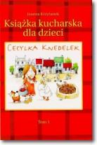 Cecylka Knedelek. Tom 1. Książka kucharska dla dzieci