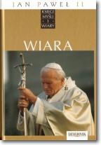 Jan Paweł II. Księgi myśli i wiary. Tom 1. Wiara