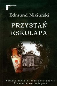Przystań Eskulapa - Edmund Niziurski