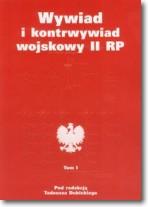 Wywiad i kontrwywiad wojskowy II RP T.1