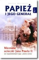 Papież i jego generał. Nieznane ucieczki Jana Pawła II