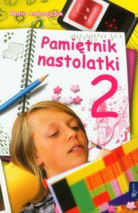Pamiętnik nastolatki 2 - Beata Andrzejczuk