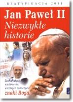Jan Paweł II Niezwykłe historie