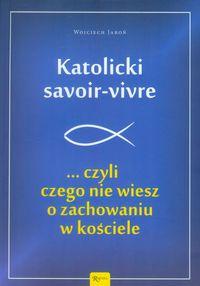Katolicki savoir-vivre ...czyli czego nie wiesz...