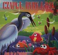Klasyka wierszyka. Czapla, ryby i rak w.2015