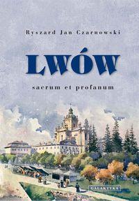 Lwów - sacrum et profanum