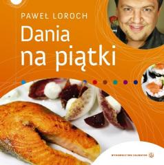Dania na piątki - Paweł Loroch