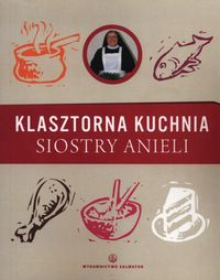 Klasztorna Kuchnia Siostry Anieli