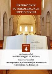 Przewodnik po Rekolekcjach Lectio Divina. Zeszyt 4