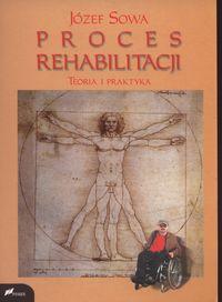 Proces rehabilitacji. Teoria i praktyka