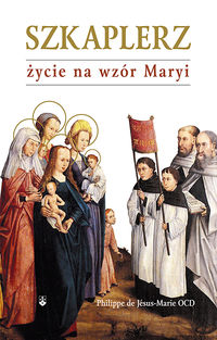 Szkaplerz. Życie na wzór Maryi