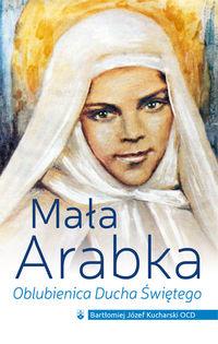 Mała Arabka. Oblubienica Ducha Świętego