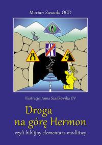 Droga na górę Hermon czyli biblijny elementarz...