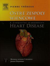 Ostre zespoły wieńcowe A Companion to Braunwald's Heart Disease t.2