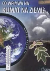 Nasza planeta. Co wpływa na klimat Ziemi? 2009