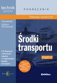 Technik spedytor - Środki transportu Część 2
