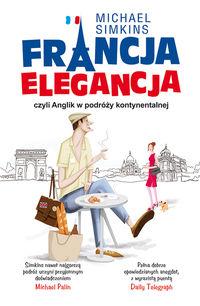 Francja elegancja czyli Anglik w podróży kontynen.