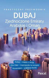 Praktyczny przewodnik- Dubaj, Abu Zabi, Zea i Oman