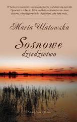 Sosnowe dziedzictwo - Maria Ulatowska