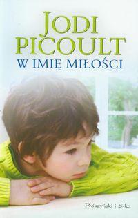 W imię miłości  - Jodi Picoult