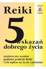 Reiki. 5 wskazań dobrego życia