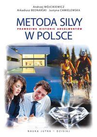 Metoda Silvy w Polsce. Prawdziwe historie...