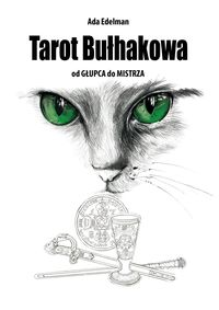 Tarot Bułhakowa od Głupca do Mistrza