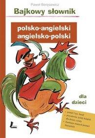 Bajkowy słownik polsko angielski angielsko polski dla dzieci