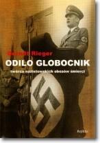 Odilo Globocnik. Twórca nazistowskich obozów śmierci