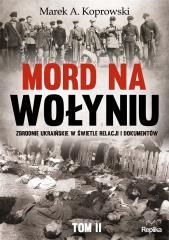 Mord na Wołyniu T.2 Zbrodnie ukraińskie w ...