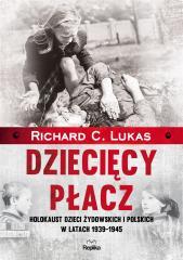Dziecięcy płacz. Holokaust dzieci żydowskich...