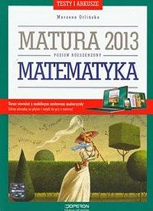 Matematyka. Testy i arkusze. Matura 2013. Poziom rozszerzony. Klasa 3-4. Liceum. Technikum