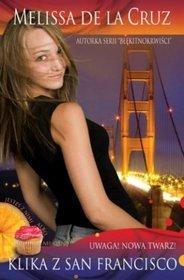 Klika z San Francisco 1 Uwaga nowa twarz