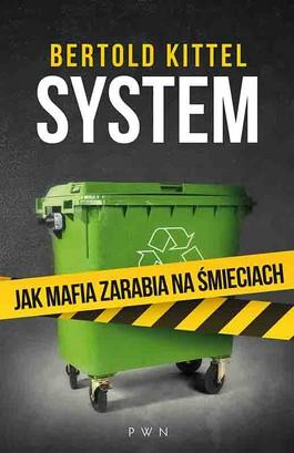 System. Jak mafia zarabia na śmieciach