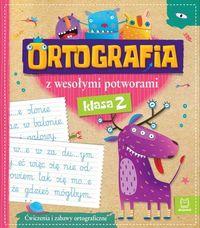 Ortografia z wesołymi potworami klasa 2