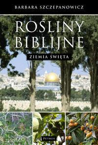 Rośliny biblijne. Ziemia Święta w.2017