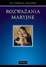 Rozważania maryjne - Tomasz Jelonek