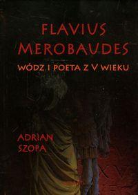 Flavius Merobaudes. Wódz i poeta z V wieku