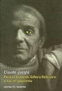 Portret oratorski Gilles'a Deleuze'a o kocim spojrzeniu