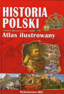 Historia Polski Atlas ilustrowany. Outlet