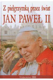 Z pielgrzymką przez świat Jan Paweł II