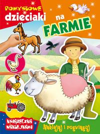Pomysłowe dzieciaki - na farmie